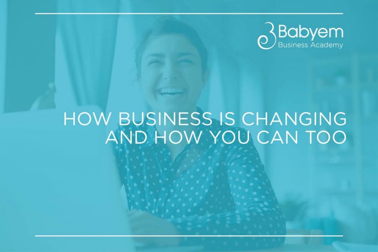 How Business Is Changing And How You Can Too