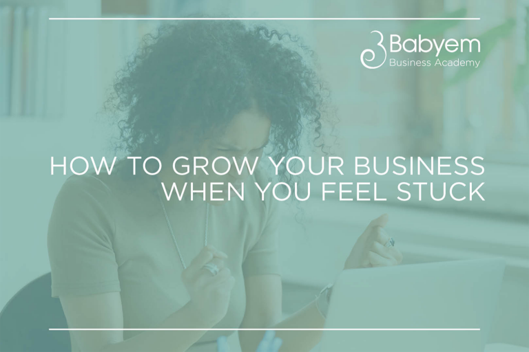 How To Grow Your Business When You Feel Stuck