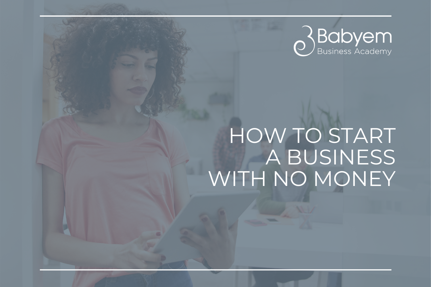 , How to Start a Business With No Money